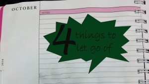 4-things-to-let-go-of