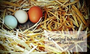 creating-ishmael-the-hard-wait